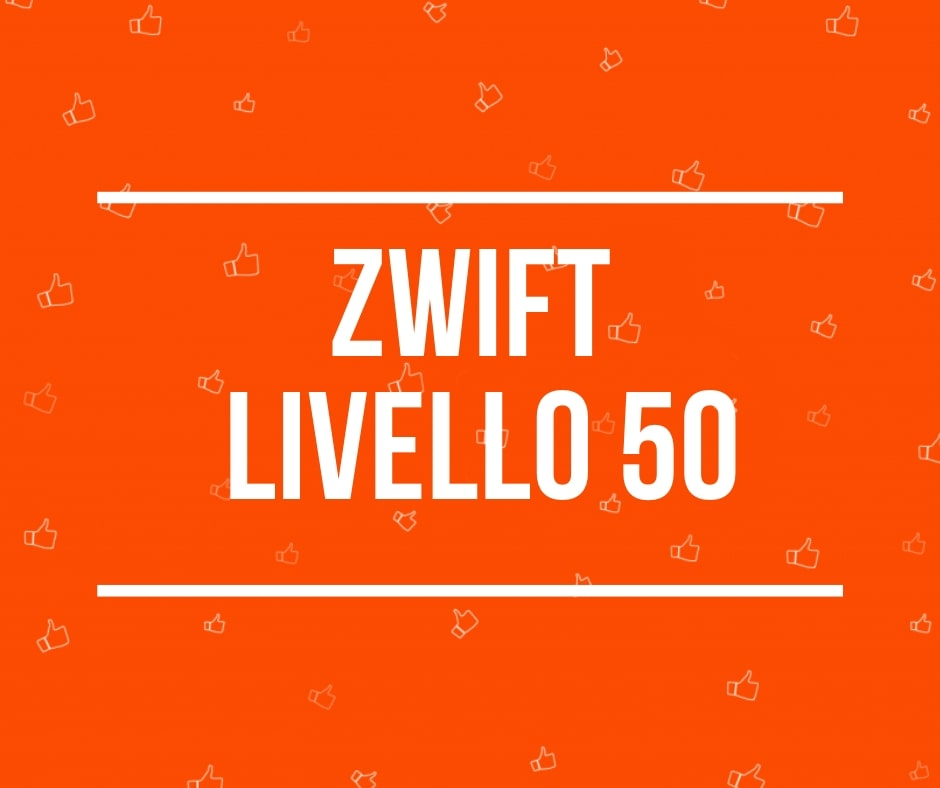 Zwift Level Up! Sbloccato il livello 50