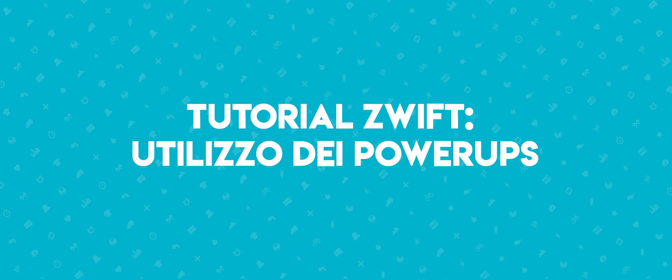 Tutorial Zwift utilizzo dei Powerups
